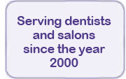 Serving Dentists and Salons since the year 2000